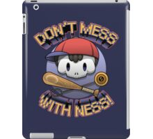Don't mess with Ness! iPad Case/Skin