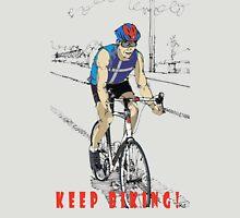 Keep Biking ! Unisex T-Shirt