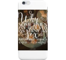 Believe Impossible Things iPhone Case/Skin