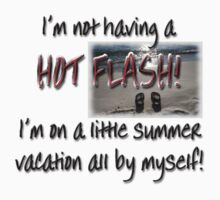 Hot Flash - NOT! by Patricia Montgomery