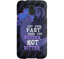 Let Your Past Make You Better Not Bitter Samsung Galaxy Case/Skin