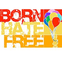 born hate free Photographic Print