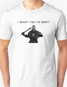 I Want You to Obey Unisex T-Shirt