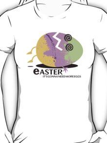 Funny dead Easter egg gonna need more eggs T-Shirt