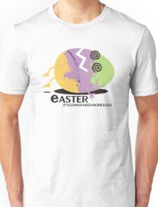 Funny dead Easter egg gonna need more eggs Unisex T-Shirt