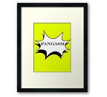 Fangasm Framed Print