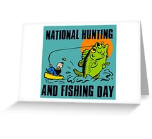NATIONAL HUNTING AND FISHING DAY Greeting Card