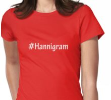 Hashtag Project: Hannigram  Womens Fitted T-Shirt
