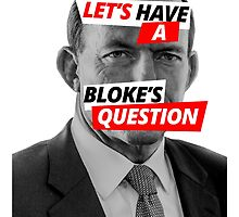 Let's Have A Blokes Question - Abbott by brenttheent