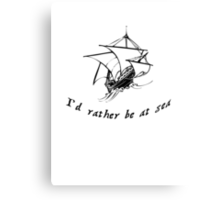 Id rather be at sea Canvas Print