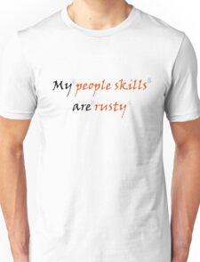 My People Skills Are Rusty Unisex T-Shirt