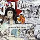 Alice Through The Opera Glass(best if viewed large) by RobynLee
