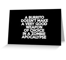 A burrito doesn't make a very good weapon of choice in a Zombie Apocalypse Greeting Card