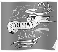 Be Your Own Dude Poster