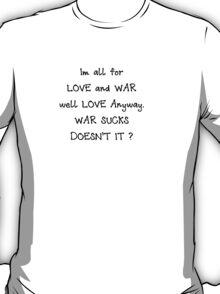 love and war T-Shirt