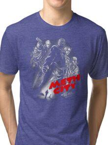 Meth City Tri-blend T-Shirt