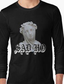 Sad Ho Long Sleeve T-Shirt