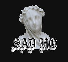 Sad Ho Unisex T-Shirt