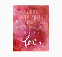 Once the intention of life becomes love, Rumi Quote T-Shirt