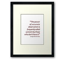 Accurate observation or cynicism... (Amazing Sayings) Framed Print