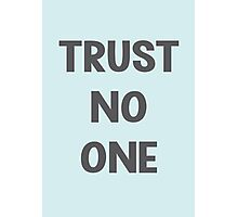 Trust No One Photographic Print