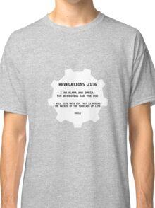 Revelations 21:6 Classic T-Shirt