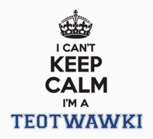I cant keep calm Im a TEOTWAWKI by icanting