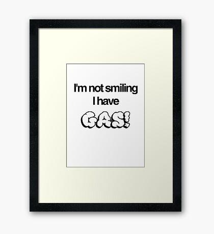 I have Gas! Framed Print