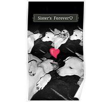 Sister's Forever ♡ Poster