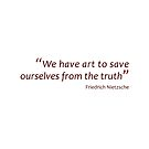 Art and Truth... (Amazing Sayings) by gshapley