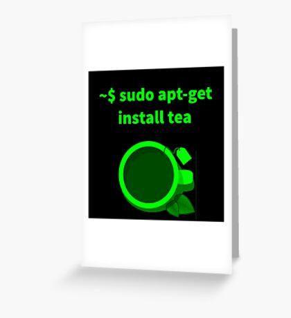 Linux sudo apt-get install tea Greeting Card