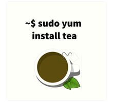 Linux sudo yum install tea Art Print