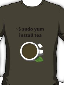 Linux sudo yum install tea T-Shirt