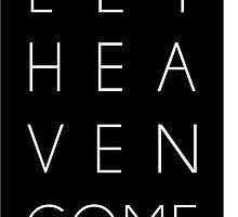 Let Heaven Come by cameronstow