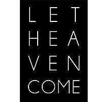 Let Heaven Come Photographic Print