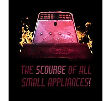 The Scourge of all Small Appliances! Photographic Print