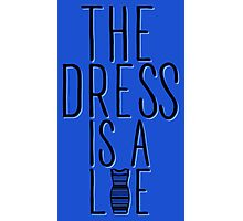 The Dress is a Lie (Blue) Photographic Print