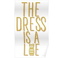The Dress is a Lie (White) Poster