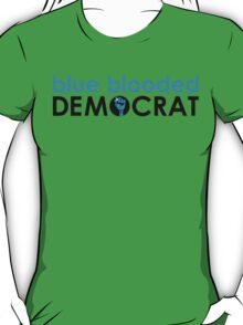 blue blooded democrat T-Shirt