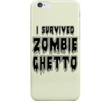 I SURVIVED ZOMBIE GHETTO by Zombie Ghetto iPhone Case/Skin