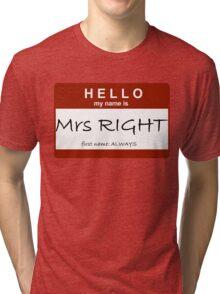 Mrs Right Tri-blend T-Shirt