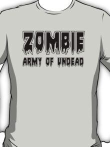 ZOMBIE ARMY OF UNDEAD by Zombie Ghetto T-Shirt