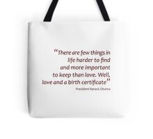 Love and a birth certificate... (Amazing Sayings) Tote Bag