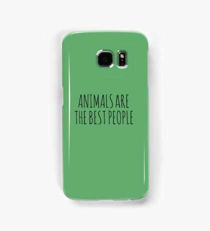AnimalsAreTheBestPeople Samsung Galaxy Case/Skin