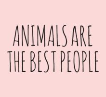Animals are the best people. Kids Tee