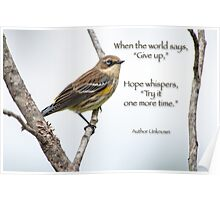 """When the world says, """"Give up"""" . . . Poster"""