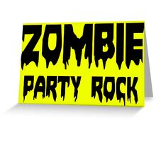 ZOMBIE PARTY ROCK by Zombie Ghetto Greeting Card