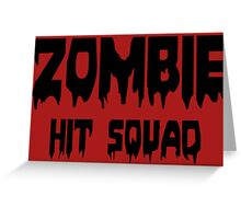 ZOMBIE HIT SQUAD by Zombie Ghetto Greeting Card