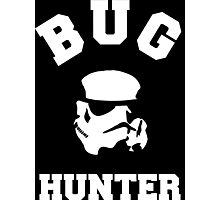 BUG HUNTER - Storm Trooper Test Engineer Shirt Photographic Print