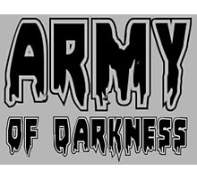 ARMY OF DARKNESS by Zombie Ghetto Photographic Print